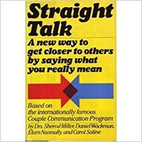 Straight talk: A new way to get closer to others by saying what you really mean