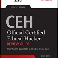 CEH: Official Certified Ethical Hacker Review Guide by Kimberly Graves