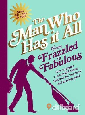 From frazzled to fabulous - How to Juggle a Successful Career, Fatherhood, `Me-Time' and Looking Good by Man Who Has It All Stockholm