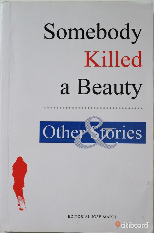 BOOK: Somebody killed a beauty OTHER STORIES by José Marti. 88 SEK Sollentuna