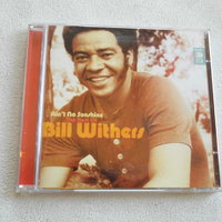"""Bill Withers. """"Ain't No Sunshine, The Best Of"""". 2-disc Cd.2008."""