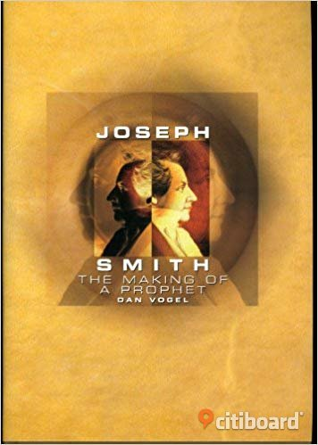 Joseph Smith: The Making of a Prophet (A Biography) by Dan Vogel Stockholm